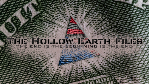 The Hollow Earth Files: The End is the Beginning is the End